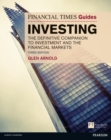 The Financial Times Guide to Investing : The Definitive Companion to Investment and the Financial Markets - Book