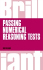 Brilliant Passing Numerical Reasoning Tests : Everything you need to know to understand how to practise for and pass numerical reasoning tests - eBook