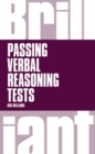 Brilliant Passing Verbal Reasoning Tests : Everything you need to know to practice and pass verbal reasoning tests - Book