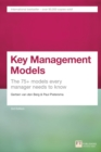 Key Management Models, 3rd Edition : The 75+ Models Every Manager Needs to Know - Book