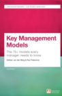 Key Management Models, 3rd Edition : The 75+ Models Every Manager Needs to Know - eBook