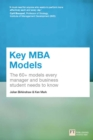 Key MBA Models : The 60+ Models Every Manager and Business Student Needs to Know - eBook