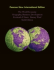 World Economy, The: Pearson New International Edition : Geography, Business, Development - eBook