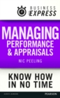 Business Express: Managing performance and appraisals : Develop a range of successful techniques to avoid a wide range of common pitfalls - eBook