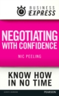 Business Express: Negotiating with confidence : Achieve the outcomes that you desire - eBook