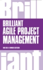 Brilliant Agile Project Management : A Practical Guide to Using Agile, Scrum and Kanban - eBook
