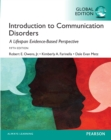 Introduction to Communication Disorders: A Lifespan Evidence-Based Approach, Global Edition - eBook