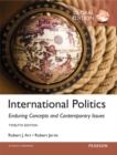 International Politics: Enduring Concepts and Contemporary Issues, Global Edition - Book