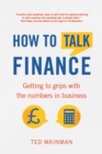 How To Talk Finance : Getting to grips with the numbers in business - eBook