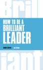 How to Be a Brilliant Leader, revised 2nd edn - Book