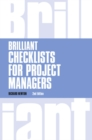 Brilliant Checklists for Project Managers revised 2nd edn - Book