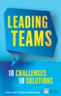 Leading Teams - 10 Challenges : 10 Solutions - eBook