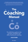 The Coaching Manual : The Definitive Guide to The Process, Principles and Skills of Personal Coaching - Book