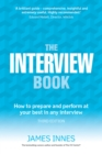 The Interview Book : How to prepare and perform at your best in any interview - eBook