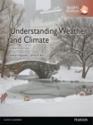 Understanding Weather & Climate, Global Edition - eBook