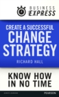 Business Express: Create a successful change strategy : Develop a clear vision of where you are going - eBook