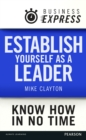 Business Express: Establish yourself as a leader : Make an impact and maximise your performance - eBook