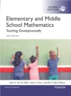 Elementary and Middle School Mathematics: Teaching Developmentally, Global Edition - Book