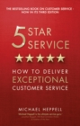 Five Star Service : How to deliver exceptional customer service - Book