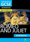 Romeo and Juliet: York Notes for GCSE (9-1) Workbook - Book