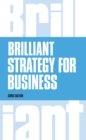 Brilliant Strategy for Business : How to plan, implement and evaluate strategy at any level of management - eBook