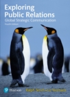 Exploring Public Relations : Global Strategic Communication - eBook