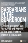 Barbarians in the Boardroom : Activist Investors and the battle for control of the world's most powerful companies - Book