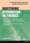 Mastering Attribution in Finance : A practitioner's guide to risk-based analysis of investment returns - eBook