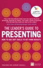 The Leader's Guide to Presenting : How to Use Soft Skills to Get Hard Results - Book