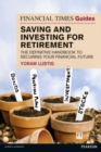 FT Guide to Saving and Investing for Retirement : The definitive handbook to securing your financial future - Book