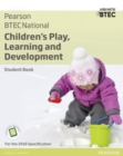 BTEC National Children's Play, Learning and Development Student Book : For the 2016 specifications - Book