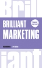 Brilliant Marketing : How to plan and deliver winning marketing strategies - regardless of the size of your budget - Book