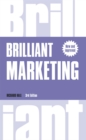 Brilliant Marketing : How to plan and deliver winning marketing strategies - regardless of the size of your budget - eBook