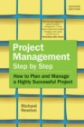Project Management Step by Step : How to Plan and Manage a Highly Successful Project - eBook