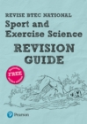 Revise BTEC National Sport and Exercise Science Revision Guide : (with free online edition) - Book