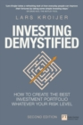 Investing Demystified : How to create the best investment portfolio whatever your risk level - Book