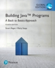 Building Java Programs: A Back to Basics Approach, Global Edition - Book