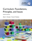 Curriculum: Foundations, Principles, and Issues, Global Edition - eBook