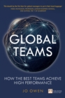 Global Teams : How the best teams achieve high performance - eBook