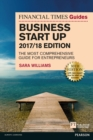 The Financial Times Guide to Business Start Up 2017/18 : The Most Comprehensive Guide for Entrepreneurs - eBook