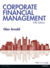 Corporate Financial Management 5th Edition with MyFinanceLab and eText - Book