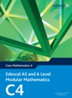 Edexcel AS and A Level Modular Mathematics Core Mathematics 4 C4 - eBook