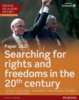 Edexcel AS/A Level History, Paper 1&2: Searching for rights and freedoms in the 20th century Student Book - eBook