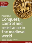 Edexcel AS/A Level History, Paper 1&2: Conquest, control and resistance in the medieval world Student Book - eBook