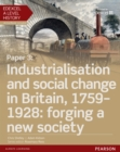 Edexcel A Level History, Paper 3: Industrialisation and social change in Britain, 1759-1928: forging a new society Student Book - eBook