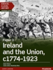 Edexcel A Level History, Paper 3: Ireland and the Union c1774-1923 Student Book - eBook