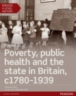 Edexcel A Level History, Paper 3: Poverty, public health and the state in Britain c1780-1939 Student Book - eBook