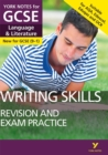 English Language and Literature Writing Skills Revision and Exam Practice: York Notes for GCSE (9-1) - Book