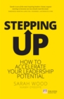 Stepping Up : Accelerate your leadership potential - eBook