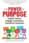 The Power of Purpose : Inspire teams, engage customers, transform business - eBook